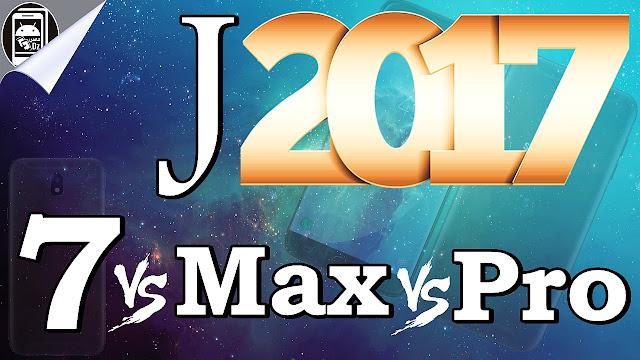 Galaxy J7 2017 Vs J7 Max Vs J7 Pro