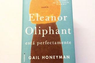 """Eleanor Oliphant está perfectamente"" de Gail Honeyman"