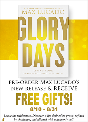 Glory Days by Max Lucado - Pre-order and Get Free Gifts