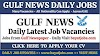 Gulf News Jobs in Dubai & Across UAE Today ( Apr 2021 )