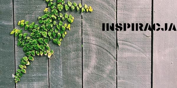 Inspiracja - czym jest i gdzie ją można znaleźć?