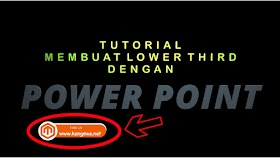Membuat Lower Third Menggunakan Power Point