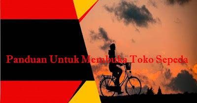 Panduan Untuk Membuka Toko Sepeda