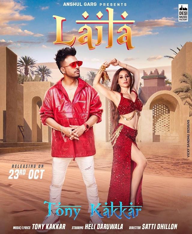Laila by Tony Kakkar - Song Lyrics
