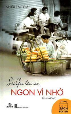 Sài Gòn tản văn - Ngon vì nhớ - Nhiều Tác Giả