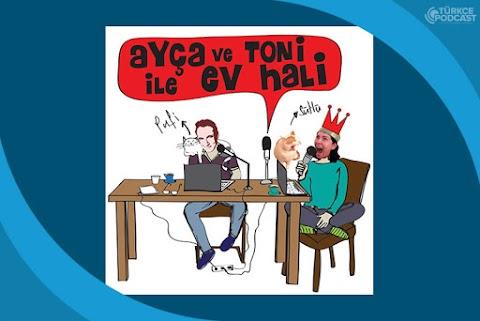 Ayça ve Toni ile Ev Hali Podcast