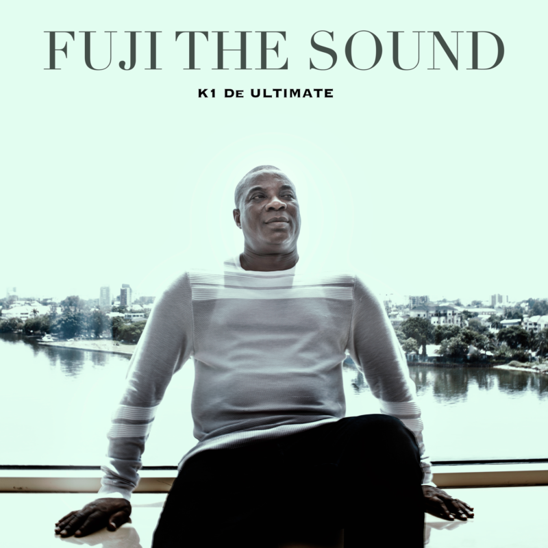 "K1 De Ultimate Can Also Pop, Excels On ""Fuji The Sound""… EP Review #Arewapublisize"