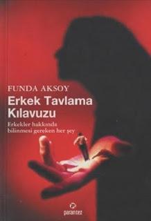 Funda Aksoy - Erkek Tavlama Kılavuzu
