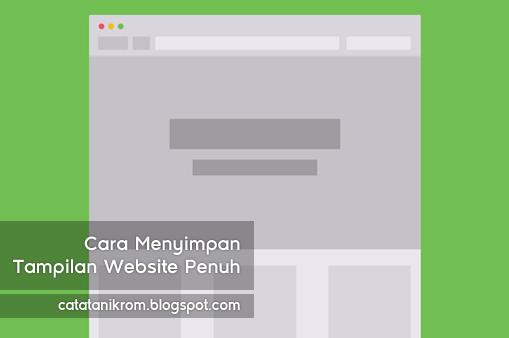 Catatan Ikrom Cara Menyimpan Tampilan Website Penuh