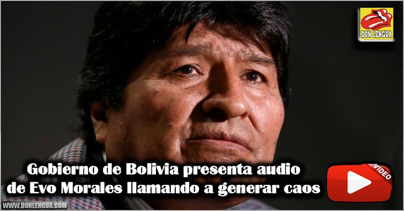 Gobierno de Bolivia presenta audio de Evo Morales llamando a generar caos