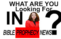 What are you looking for in end time bible prophecy news?