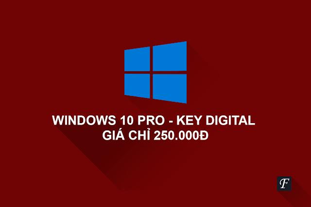 Bản quyền Windows 10 Pro - Key Digital - Giá chỉ 250.000đ?