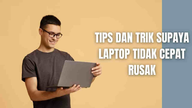 Tips dan Trik Supaya Laptop Tidak Cepat Rusak | Jangan Lakukan Kebiasaan Ini Agar Tidak Merusak Laptop Di dalam merawat dan menjaga laptop agar tetap awet atau tidak cepat rusak, ada beberapa tips dan trik yang bisa dilakukan yakni : Charger Laptop Saat Baterai Di Atas 30% Melakukan pengisian daya saat baterai laptop berada di 30%, maka berpotensi membuat kemampuan betarai untuk menyimpan daya akan berkurang dan membuat betarai menjadi lebih cepat rusak. Sangat disarankan untuk mengisi daya pada laptop pada kisaran 15-20%.    Meletakkan Laptop Di Atas Kasur atau Sofa Jangan meletakkan laptop di atas kasur dan sofe, sebab benda ini tidak bisa menyerap panas. Sehingga lubang sirkulasi udara pada laptop akan tertutup. Hal ini akan berakibat membuat laptop cepat panas dan akan merusak komponen laptop.    Jarang Membersihkan Laptop Jarang membersihkan laptop akan membuat debu menempel pada laptop, sehingga akan mengganggu kinerja laptop. Selain itu, debu yang menempel pada layar akan mengganggu kenyamanan di dalam melihat sebuah tampilan pada monitor. Sangat disarankan untuk membersihkan laptop pada bagian luar laptop 1 kali dalam seminggu dan bagian dalam laptop 1 kali dalam 3 bulan.    Meletakkan Minuman Di Dekat Laptop Tentunya dengan melakukan hal ini akan sangat berbahaya untuk laptop, karena jika minunam tersebut tumpah serta mengenai laptop, maka laptop akan menjadi rusak dan tidak bisa diperbaiki lagi.    Menaruh Ponsel Dekat Laptop Jangan menaru ponsel dan laptop berdekatan, sebab ponsel dan laptop dapat mengeluarkan medan magnet, sehingga sangat berbahaya bagi kedua perangkat. Sebab dengan berdekatan kedua perangkat ini maka medan magnet yang keluar dari kedua perangkat akan sangat berpotensi merusak komponen-komponen yang ada dikedua perangkat tersebut. Sangat disarankan untuk memberikan jarak 50-80 cm.    Membiarkan Baterai Laptop Habis Sama Sekali Jangan lakukan hal ini agar umur baterai tetap awet, sebab komponen baterai memiliki umur pemakaian. Segera laku