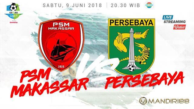 Prediksi PSM Makassar Vs Persebaya Surabaya, Sabtu 09 Juni 2018 Pukul 20.30 WIB @ Indosiar