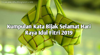 Kata Bijak Selamat Hari Raya Idul Fitri 2019