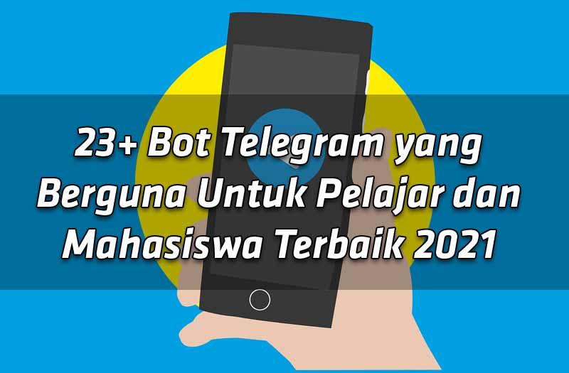 23-bot-telegram-yang-berguna-untuk-pelajar-dan-mahasiswa-terbaik-2021-1