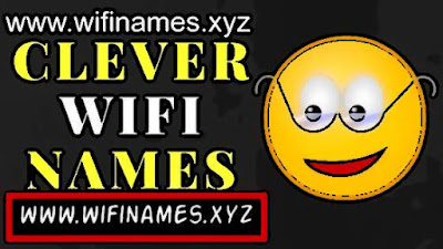 75+ Clever WiFi Names for your Home Router Network SSID 2018-19