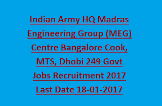 Indian Army HQ Madras Engineering Group (MEG) Centre Bangalore Cook, MTS, Dhobi 249 Govt Jobs Recruitment 2017 Last Date 18-01-2017