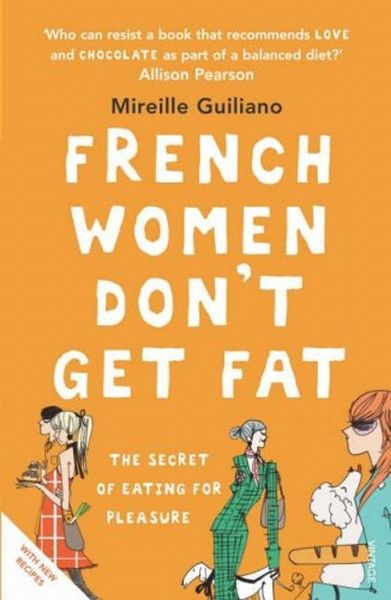 Download French Women Don't Get Fat:The Secret of Eating ...