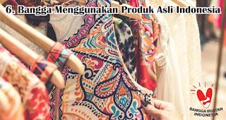 Bangga Menggunakan Produk Asli Indonesia merupakan salah satu cara agar generasi milenial lebih cinta tanah air