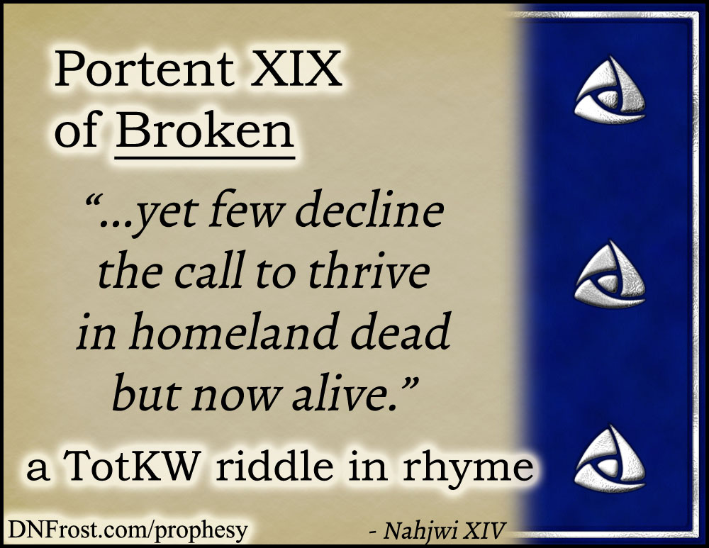 Portent XIX of Broken: yet few decline the call to thrive www.DNFrost.com/prophesy #TotKW A riddle in rhyme by D.N.Frost @DNFrost13 Part of a series.