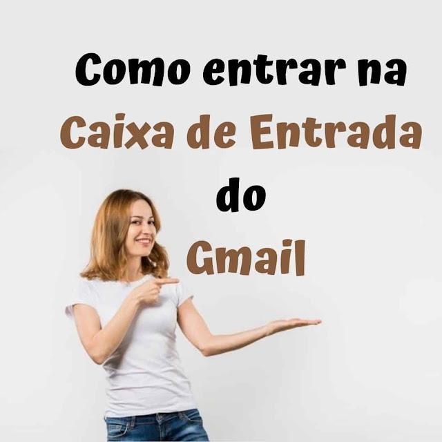 Como entrar na Caixa de Entrada do Gmail