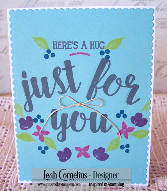 Inspired By Stamping, Leah Cornelius, Just For You, rubber stamping