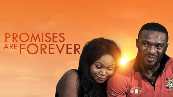 DOWNLOAD MOVIE: Promises Are Forever – Nollywood Movie