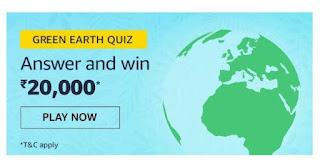 , AMAZON 2nd QUIZ TOADY – GREEEN EARTH QUIZ -: WIN 20000 AMAZON PAY BALANCE