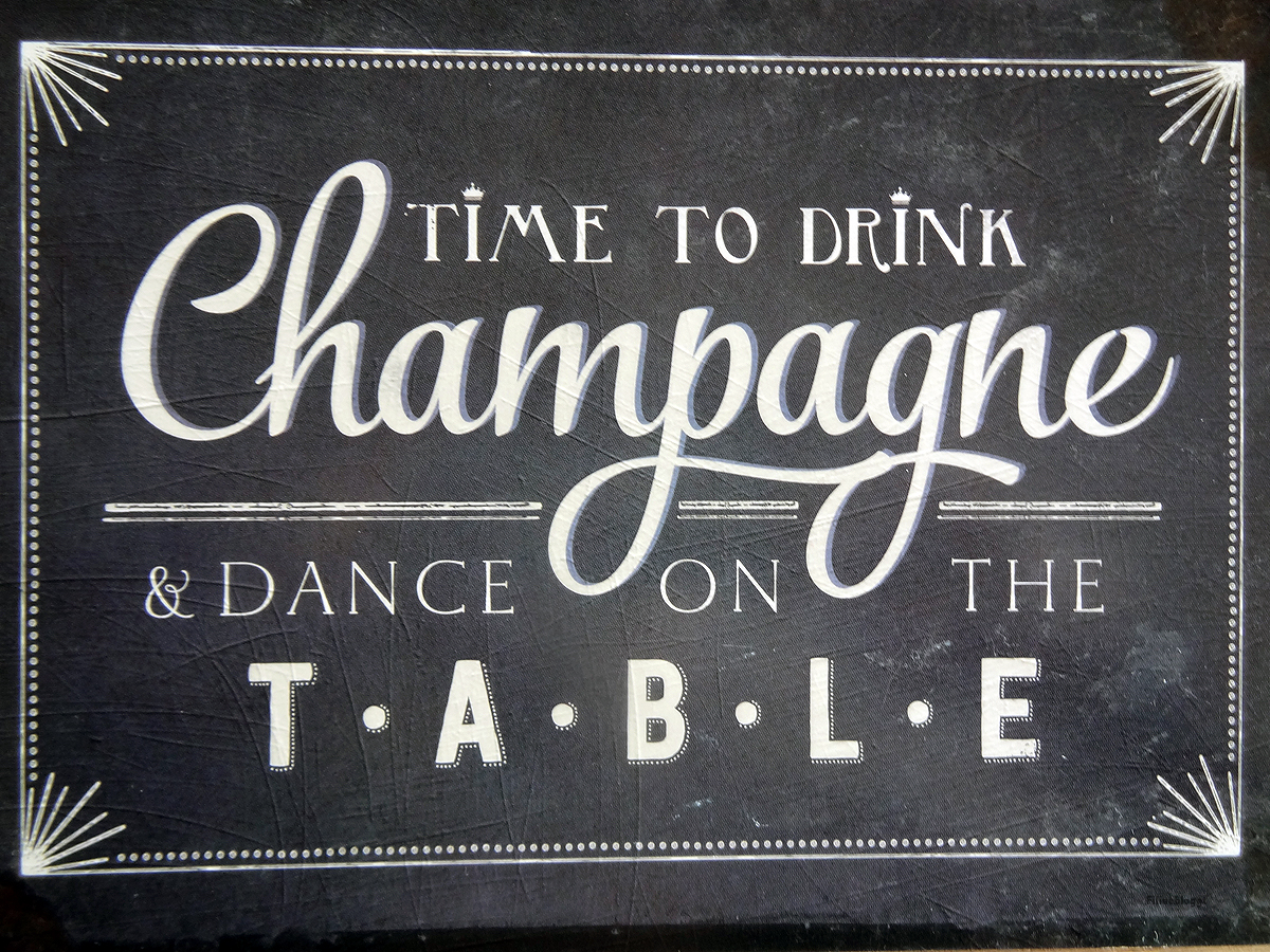 It S Time To Drink Champagne And Dance On The Table Filine Bloggt