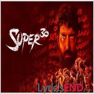 Super 30 All Song Lyrics Hindi Movie [2019]