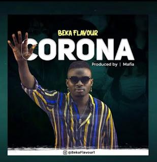 Download Beka Flavour – Corona Mp3