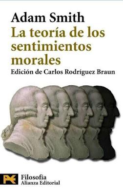 La Teoría de los Sentimientos Morales de Adam Smith.