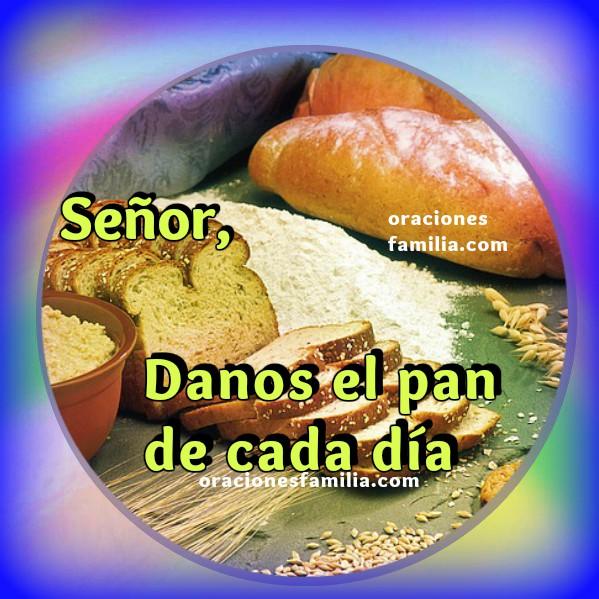 Oración pidiendo a Dios la comida, los alimentos, el pan de cada día, frases cristianas con oraciones e imágenes.