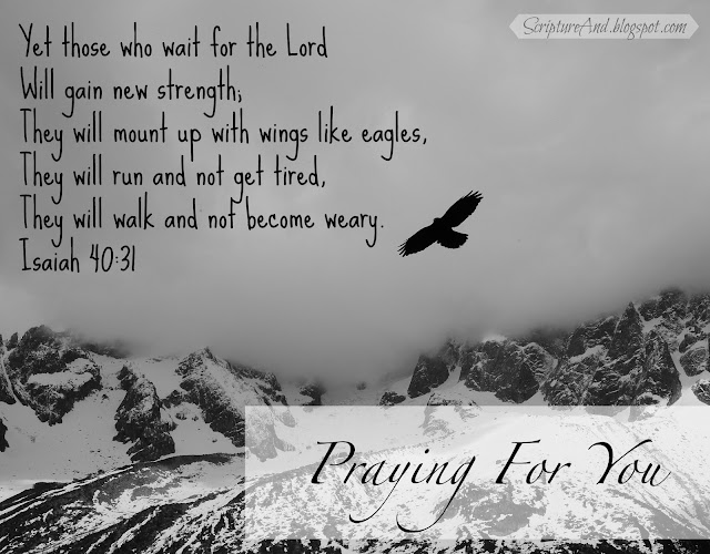 Praying For You image with mountains and an eagle and Isaiah 40:31 from ScriptureAnd.blogspot.com