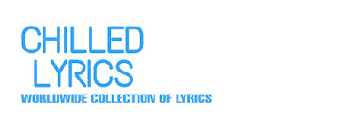 Chilled lyrics - Worldwide collection of lyrics