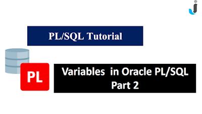 Variables in Oracle PL/SQL - Part 2