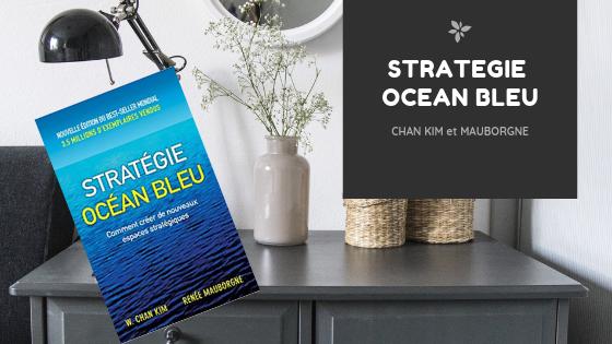 Stratégie Océan Bleu, de W. Chan Kim et Renée Mauborgne