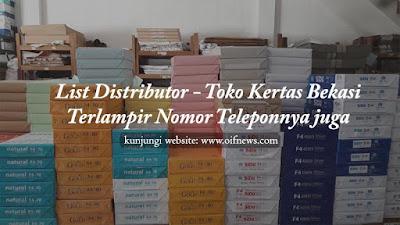 List Distributor - Toko Kertas Bekasi | Terlampir Nomor Teleponnya juga