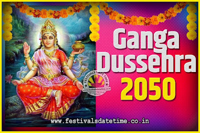 2050 Ganga Dussehra Pooja Date and Time, 2050 Ganga Dussehra Calendar