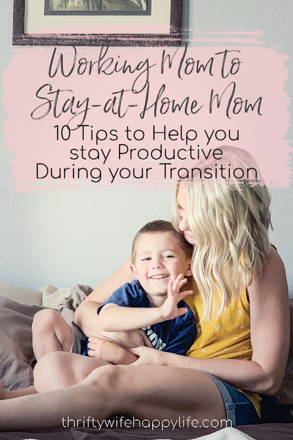 Working Mom to Stay-at-Home Mom: 10 Tips to Help You Stay Productive During Your Transition