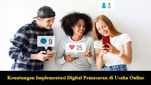 Keuntungan Implementasi Digital Pemasaran di Usaha Online