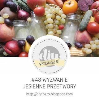 http://diytozts.blogspot.com/2019/10/48-wyzwanie-jesienne-przetwory.html
