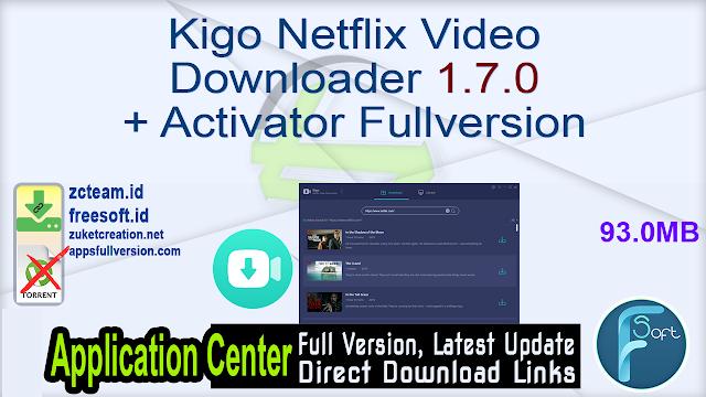 Kigo Netflix Video Downloader 1.7.0 + Activator Fullversion