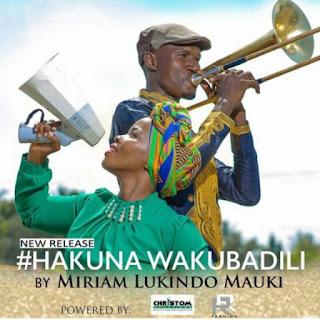 Miriam Lukindo Mauki - Hakuna Wa Kubadili.