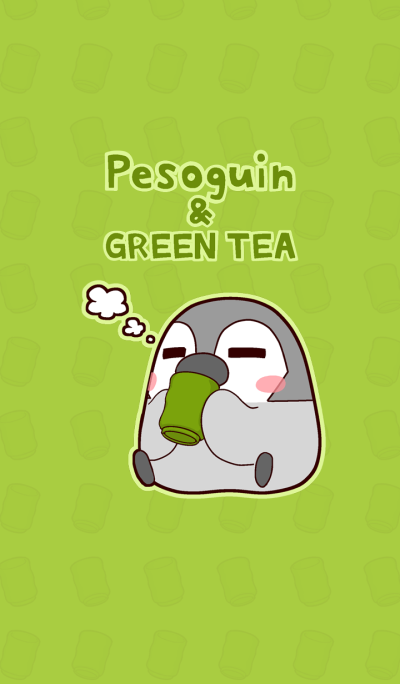 Pesoguin and GREEN TEA
