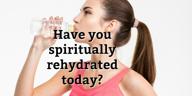 Dehydrated: lacking Living Water -Isaiah 61:11