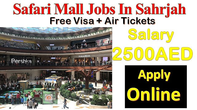 Safari Mall Jobs In Sharjah – UAE 2020