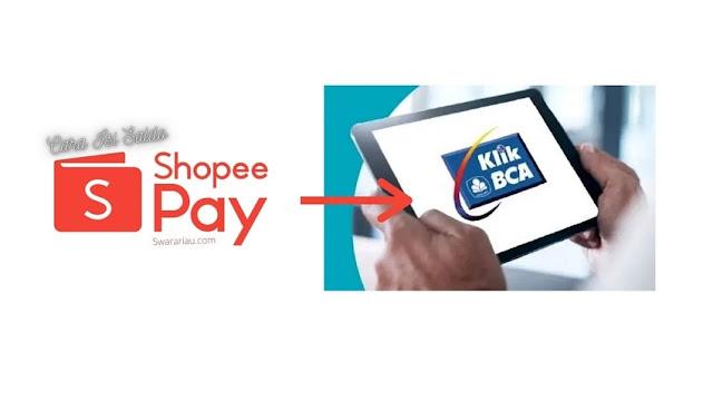Cara isi Shopeepay via Klik BCA/ Internet Banking