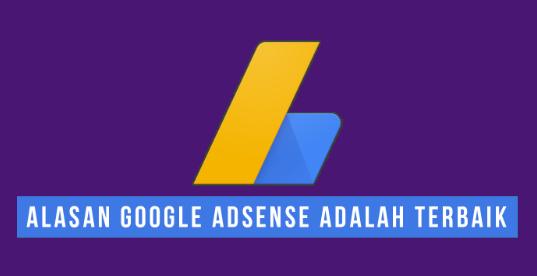 5 Alasan Memilih Google Adsense Penyedia Iklan Terbaik